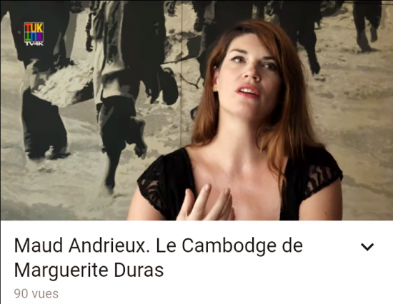 Interview, Maud Andrieux, Marguerite Duras, Le Cambodge de Marguerite Duras, Angkor Village, Patrick Kersalé,